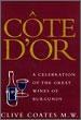 Côte d'Or – A Celebration of the Great Wines of Burgundy – Clive Coates